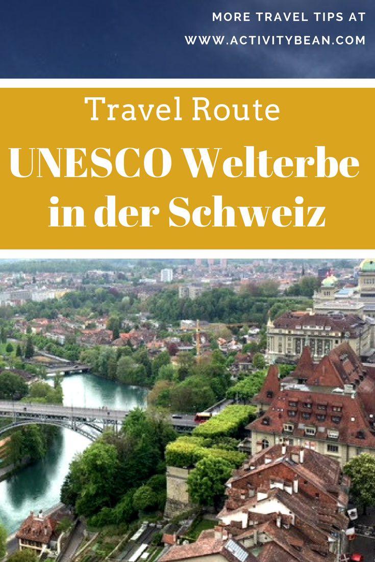 Reiseroute: Entdecke die Schweizer UNESCO-Welterbestätten